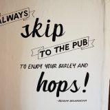 Always skip to the pub...
